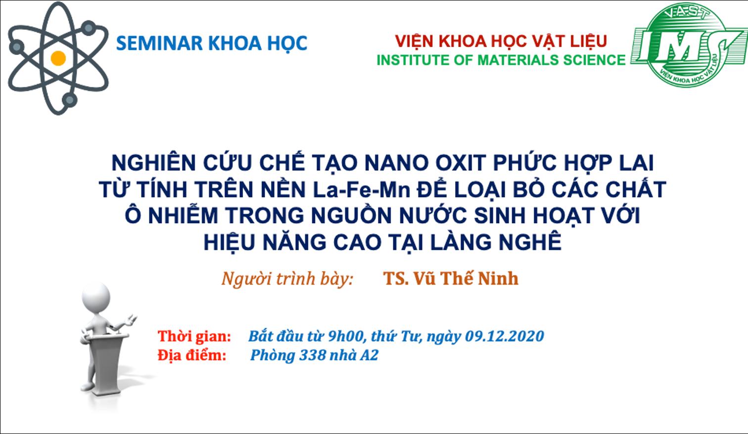 Seminar 09/12/2020 về chế tạo nano oxit phức hợp lai từ tính nền La-Fe-Mn để loại bỏ các chất ô nhiễm trong nguồn nước sinh hoạt