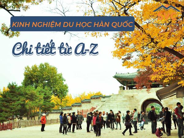 Chi tiết từ A-Z kinh nghiệm du học Hàn Quốc tự túc mới nhất