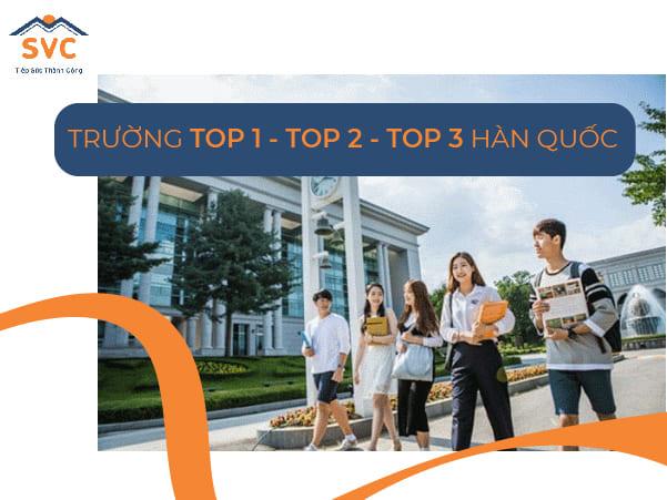 Trường top 1 - top 2 - top 3 Hàn Quốc là gì? Trường nào dễ đi và chi phí thấp?