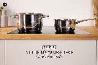Tìm hiểu cách sử dụng và cách vệ sinh bếp từ