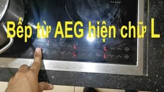 Sửa bếp từ AEG 4 vùng nấu không điều khiển được
