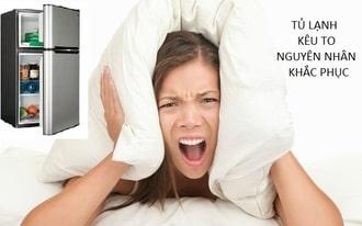 Nguyên nhân khiến tủ lạnh bị kêu khi chạy