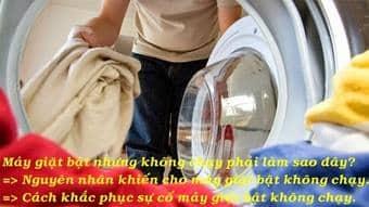 Hiện tượng máy giặt không giặt hoặc không vắt